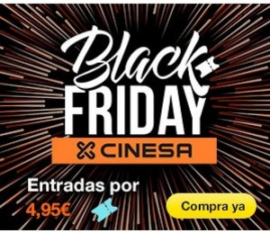 Entradas de cine por 4,95€ en el Black Friday de Cinesa