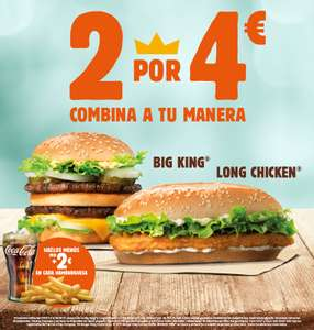 2 Long Chicken o 2 Big King 4€ en Burger King